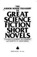 The Arbor House treasury of great science fiction short novels