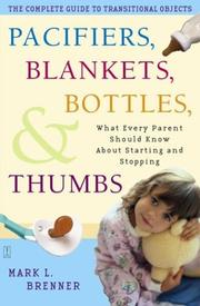 Cover of: Pacifiers, blankets, bottles, and thumbs by Mark L. Brenner