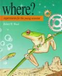 Cover of: Where? by Robert W. Wood