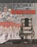 Cover of: Punishment and Rehabilitation (Crime, Justice & Punishment) | Corinne J. Naden
