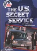 Cover of: The U.S. Secret Service (Your Government: How It Works) | Ann Gaines