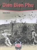 Cover of: Dien Bien Phu (Sieges That Changed the World) | Richard Worth