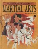 Cover of: The composite guide to martial arts by Ann Gaines