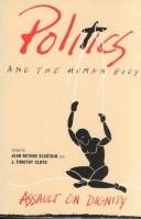 Cover of: Politics and the human body | Jean Bethke Elshtain