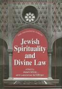 Cover of: Jewish spirituality and divine law | Orthodox Forum (12th 2000 New York, N.Y.)