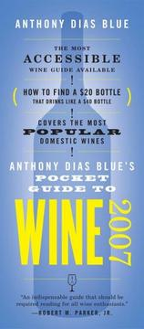 Cover of: Anthony Dias Blue's Pocket Guide to Wine 2007 | Anthony Dias Blue