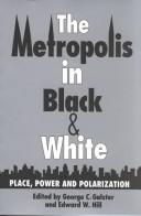 Cover of: The Metropolis in black & white | Galster, George C. 1948-, Edward W. Hill