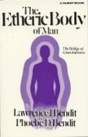 Cover of: The Etheric Body of Man (Quest Book) | Lawrence J. Bendit