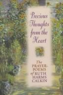 Cover of: Precious Thoughts from the Heart by Ruth Harms Calkin
