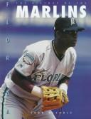 Cover of: The history of the Florida Marlins | Nichols, John
