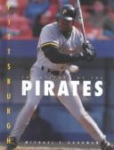 Cover of: The history of the Pittsburgh Pirates | Michael E. Goodman