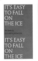 Cover of: It's easy to fall on the ice | Elizabeth W. Brewster