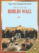 Cover of: The Fall of the Berlin Wall (Days That Changed the World) | Jeremy Smith