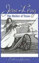 Cover of: Jane Long Mother of Texas | Catherine Troxell Gonzalez