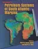 Cover of: Petroleum systems of South Atlantic margins | AAPG/ABGP Hedberg Research Symposium (1997 Rio de Janeiro, Brazil)