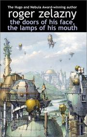 Cover of: The doors of his face, the lamps of his mouth | Roger Zelazny