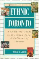 Cover of: Passport's guide to ethnic Toronto | Robert J. Kasher
