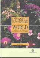 Cover of: INVASIVE PLANT SPECIES OF THE WORLD: A REFERENCE GUIDE TO ENVIRONMENTAL WEEDS | Ewald Weber