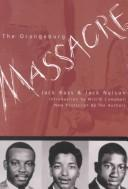 Cover of: The Orangeburg Massacre | Jack Nelson