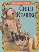 Cover of: Child Rearing (Native American Culture) | Leigh Hope Wood