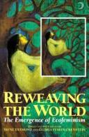Cover of: Reweaving The World | Irene Diamond