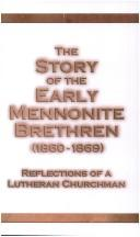 Cover of: The Story of the Early Mennonite Brethren, 1860-1869 | John B. Toews, ed.