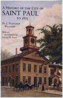 Cover of: A history of the city of Saint Paul to 1875 by J. Fletcher Williams