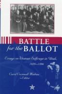 Cover of: Battle for the Ballot by Carol Cornwall Madsen