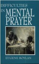 Cover of: Difficulties in mental prayer | Eugene Boylan