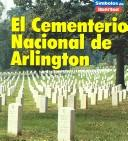Cover of: El Cementerio Nacional De Arlington/arlington National Cemetery (Simbolos De Libertad/Symbols of Freedom) by Ted Schaefer