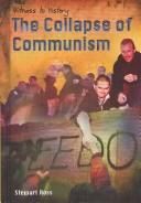 Cover of: The Collapse of Communism (Witness to History) | Ross, Stewart.