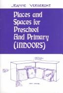 Cover of: Places and Spaces for Preschool and Primary Indoors by Jeanne Vergeront