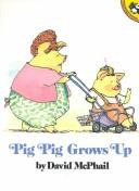 Cover of: Pig Pig Grows Up | David McPhail