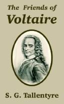 Cover of: The friends of Voltaire | S. G. Tallentyre