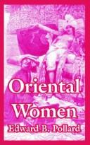 Cover of: Oriental women by Edward B. Pollard