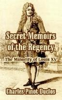Cover of: Secret Memoirs of the Regency by Charles Pinot Duclos