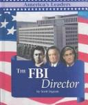 Cover of: The FBI director by Scott Ingram