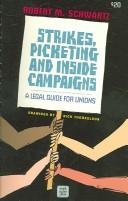 Cover of: Strikes, Picketing and Inside Campaigns | Robert M. Schwartz