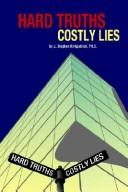 Cover of: Hard Truths, Costly Lies | J. Stephen Kirkpatrick