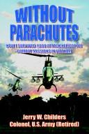 Cover of: Without parachutes | Jerry W. Childers
