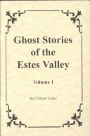 Cover of: Ghost Stories of the Estes Valley | Celeste Lasky