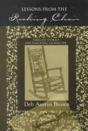 Cover of: Lessons from the Rocking Chair by Deb Austin Brown