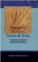 Cover of: Defining Ethics Good and Evil (Detmar Dialogues) by Chris Angle