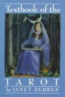 Cover of: Textbook of the Tarot | Janet P. Berres