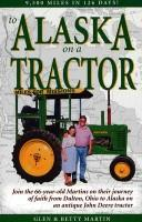 Cover of: To Alaska on a tractor by Glen Martin