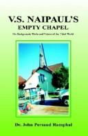 Cover of: V.S. Naipaul's empty chapel by John Kuar Persaud Ramphal
