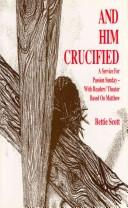 Cover of: And Him Crucified | Bettie Scott