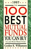 Cover of: The 100 Best Mutual Funds You Can Buy 1997 | Gordon K. Williamson