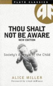 Cover of: Thou Shalt Not Be Aware (Pluto Classic) | Alice Miller
