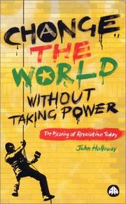 Cover of: Change the World Without Taking Power | John Holloway